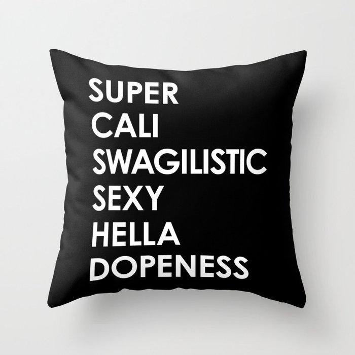 Super cali swagilistic sexy hella dopeness