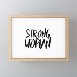 Strong woman 1 - quotes motivational Framed Mini Art Print