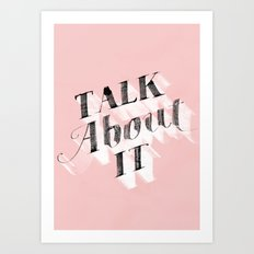 Talk about it Art Print
