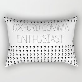 Oxford comma Enthusiast, Grammar Love, Writing, Writer Rectangular Pillow