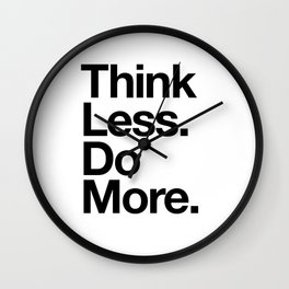 Think Less Do More inspirational wall art black and white typography poster design home decor Wall Clock