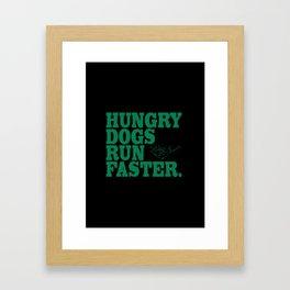 Hungry Dogs Run Faster Bird Gang Framed Art Print