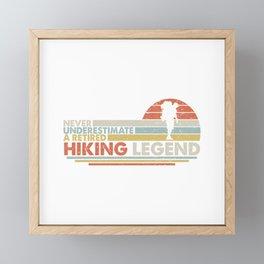 Never Underestimate A Retired Hiking Legend  Hiking  Hiker  Vintage Retro Sports Gift Idea  Framed Mini Art Print