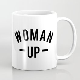 Woman up Coffee Mug