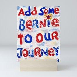 Add Some Bernie to Our Journey Mini Art Print