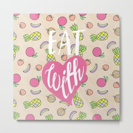Eat with love typography exotic fruits pattern Metal Print