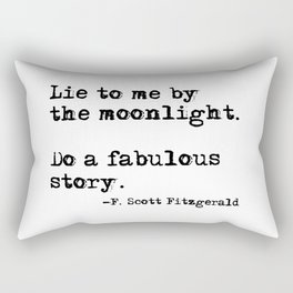 Lie to me by the moonlight - F. Scott Fitzgerald quote Rectangular Pillow
