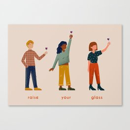 Raise Your Glass Canvas Print