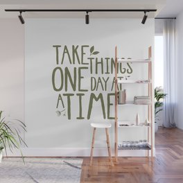 Take Things One Day At A Time Wall Mural