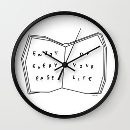 Enjoy Every Page Of Your Life - book illustration inspirational quote Wall Clock