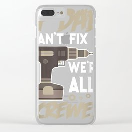 If Dad Can't Fix It We're All Screwed Shirt Father Day Handy Clear iPhone Case