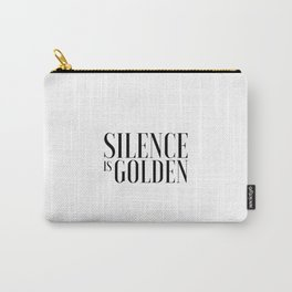 Silence is Golden Funny poster Just Sayin Gift for Parents Inspirational Print Typography Art Carry-All Pouch