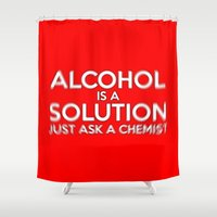 alcohol Shower Curtains featuring Alcohol is a Solution by The Image Zone