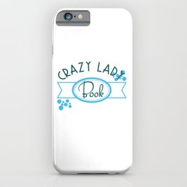 """Crazy Book Lady"" tee design. Perfect for gifts this holiday! Go get yours now! Makes a unique gift! iPhone Case"