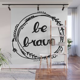 Be Brave Wall Mural