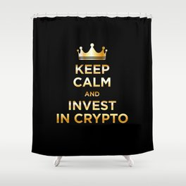 Keep Calm and Invest Shower Curtain
