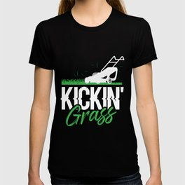 Kickin' Grass - Funny Lawn Mowing Push Mower Gift For Dad T-shirt