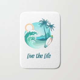 Surfer's Live The Life Motivational Inspirational T-Shirt Bath Mat