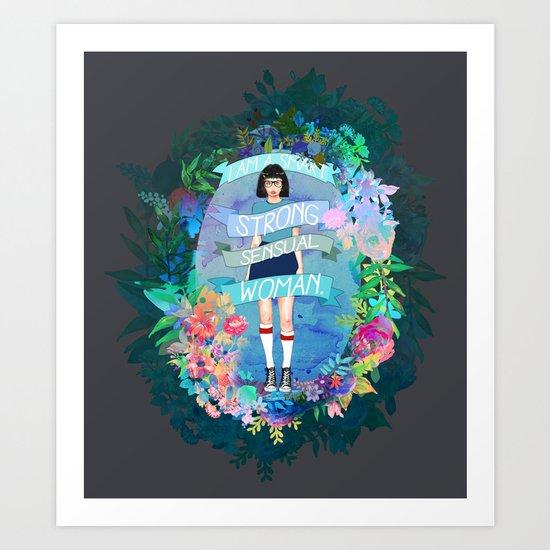 I Am A Smart, Strong, Sensual Woman - Tina Art Print