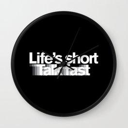 Life's Short, Talk Fast Wall Clock