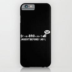 Bro Code | Geek Programmer iPhone 6s Slim Case