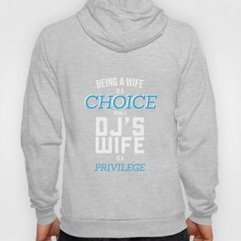 Being a Dj's wife is a privilage Proud Womens TShirt Hoody