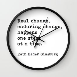 Real Change Enduring Change Happens One Step At A Time, Ruth Bader Ginsburg Wall Clock