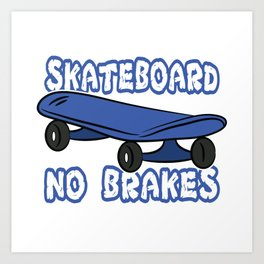 Skateboard No Breaks T-shirt Design Simple But Good And UniqueT-shirt Old school Skateboarding Skate Art Print