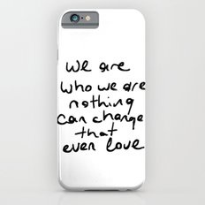 we are who we are Slim Case iPhone 6s