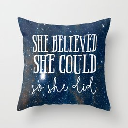 She Believed She Could Galaxy Throw Pillow