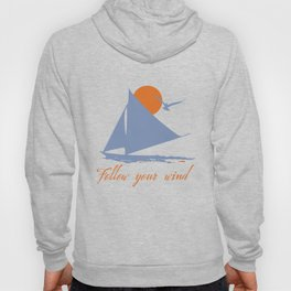 Follow your wind (sail boat) Hoody