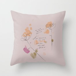 """In The Reckless Gritty Chaos Of Things, You Are Loved, You Are Seen."" Throw Pillow"