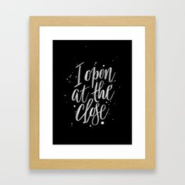 I Open At The Close Framed Art Print