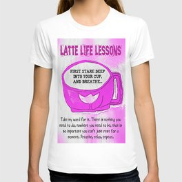LATTE LIFE LESSONS ~ Breathe, Relax, Repeat.. T-shirt
