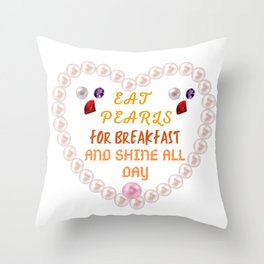 Eat pearls Throw Pillow