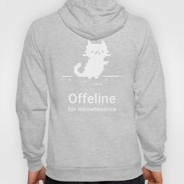 Offeline For Meowtenance - No Internet Cat Pun Hoody