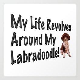 My Life Revolves Around My Labradoodle! Art Print