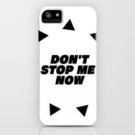 Don't stop me now - Queen lover iPhone Case