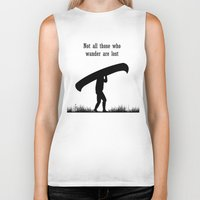 not all those who wander are lost Biker Tanks featuring Not all those who wander are lost by The Happy Taurus