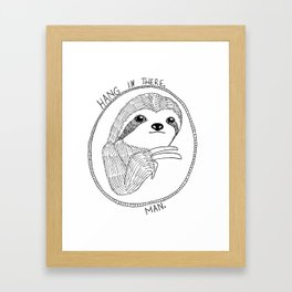Hang in There, Man Framed Art Print