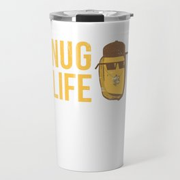 Nug Life - Distressed Design for Chicken Nugget Fans Travel Mug