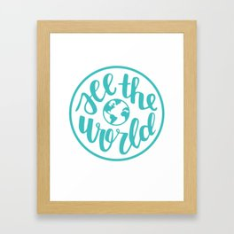 See the World | Travel Quote Calligraphy Globe Teal Framed Art Print