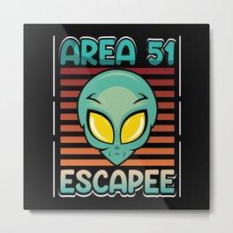 Alien Area 51 escapee funny shirt design Metal Print