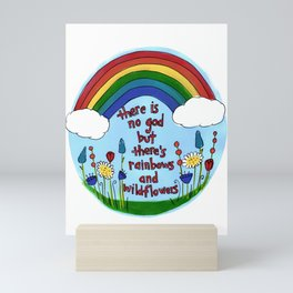 No God But There's Rainbows Mini Art Print