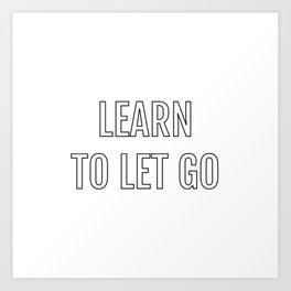 Learn to let go - Zen Buddhist Art Print