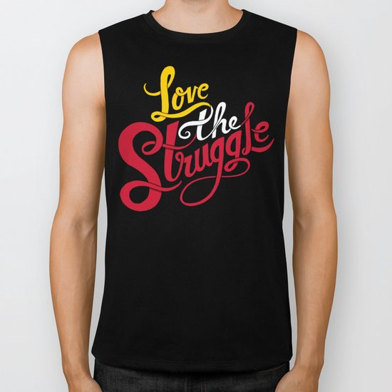 Love The Struggle Biker Tank