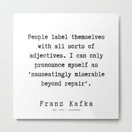 63   | Franz Kafka Quotes | 190910 Metal Print