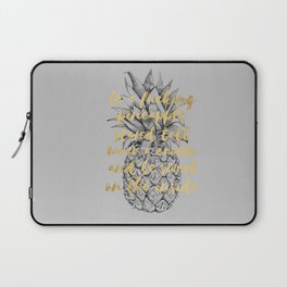 Be A Fucking Pineapple Laptop Sleeve