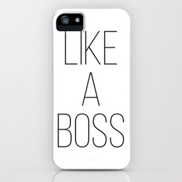 Like a Boss, Wall Art, Minimalist Typography, Affiche Scandinave iPhone Case