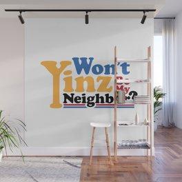 Won't Yinz Be? Wall Mural
